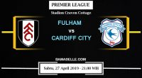 Prediksi Bola Jitu Fulham Vs Cardiff City 27 April 2019