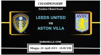 Prediksi Bola Jitu Leeds United Vs Aston Villa 28 April 2019