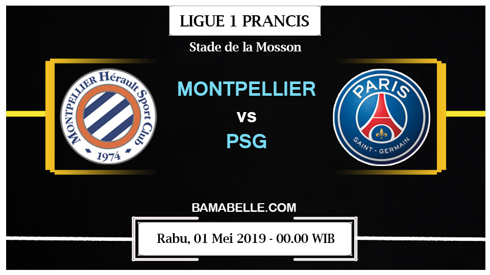 Prediksi Bola Jitu Montpellier Vs Paris Saint Germain 01 Mei 2019