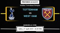 Prediksi Bola Jitu Tottenham Hotspur Vs West Ham United 27 April 2019