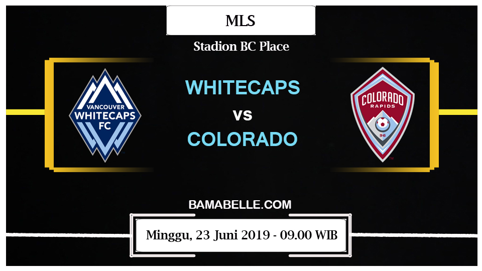 Prediksi Bola Jitu Whitecaps vs Colorado Rapids 23 Juni 2019