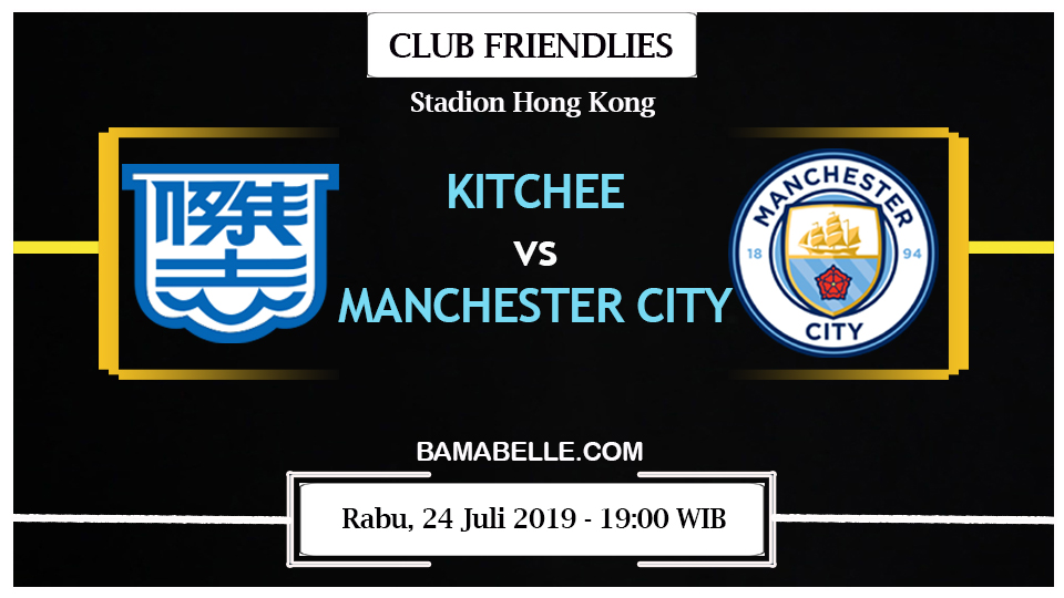 Prediksi Bola Jitu Kitchee Vs Manchester City 24 Juli 2019