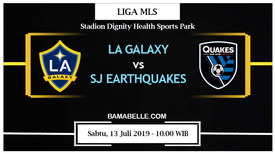 Prediksi Bola Jitu Los Angeles Galaxy vs San Jose Earthquakes 13 Juli 2019