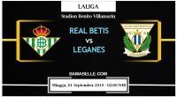 Prediksi Bola Jitu Real Betis Vs Leganes 01 September 2019
