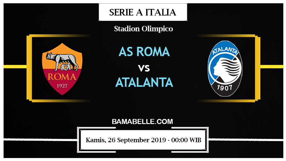 Prediksi Bola Jitu AS Roma vs Atalanta 26 September 2019