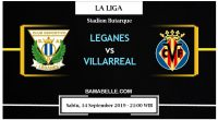 Prediksi Bola Jitu Leganes vs Villarreal 14 September 2019