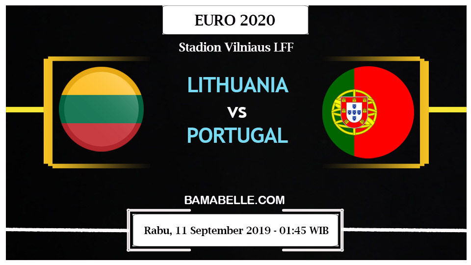 Prediksi Bola Jitu Lithuania Vs Portugal 11 September 2019
