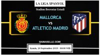 Prediksi Bola Jitu Mallorca Vs Atletico Madrid 26 September 2019