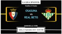 Prediksi Bola Jitu Osasuna Vs Real Betis 21 September 2019