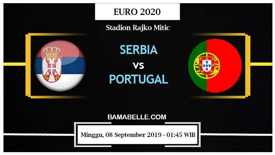 Prediksi Bola Jitu Serbia Vs Portugal 08 September 2019