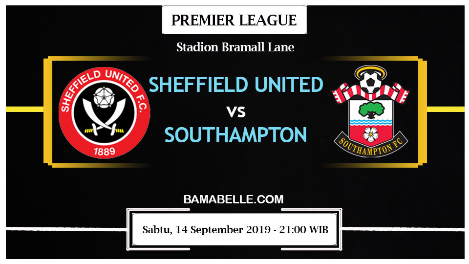 Prediksi Bola Jitu Sheffield United Vs Southampton 14 September 2019