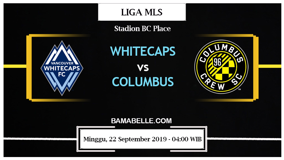 Prediksi Bola Jitu Vancouver Whitecaps Vs Columbus Crew 22 September 2019