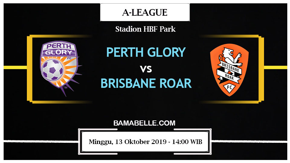 Prediksi Bola Jitu Perth Glory vs Brisbane Roar 13 Oktober 2019